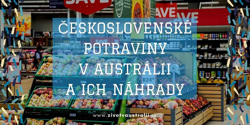 Československé potraviny v Austrálii a ich náhrady-2018