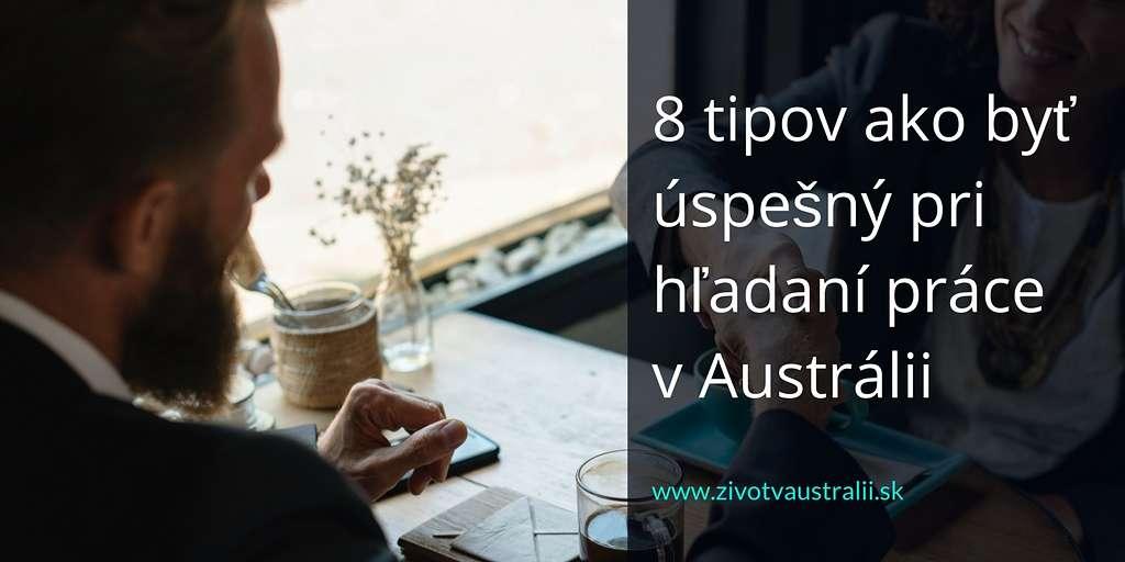 8 tipov ako byť úspešný pri hľadaní práce v Austrálii-2018