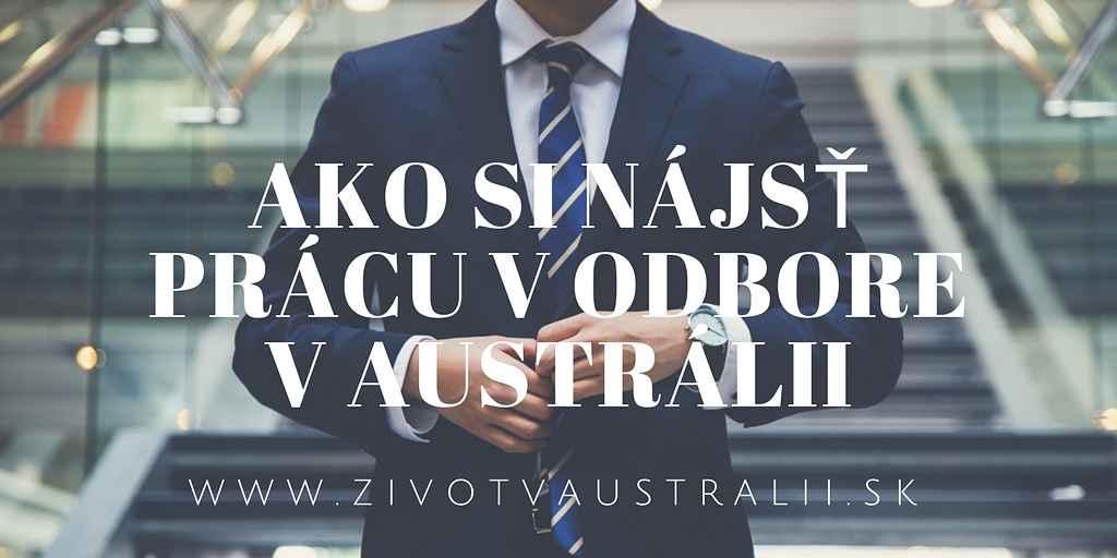 Ako si nájsť prácu v odbore v Austrálii-2018