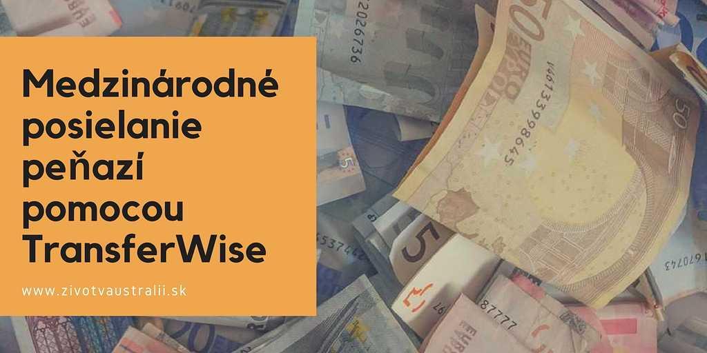 Medzinárodné posielanie peňazí pomocou TransferWise-2018