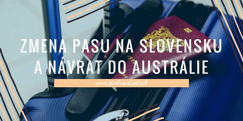 Zmena pasu na Slovensku a návrat do Austrálie-2018