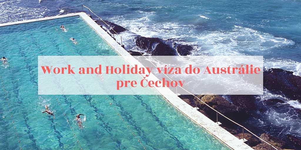 Život v Austrálii - Work and Holiday víza do Austrálie pre Čechov 1