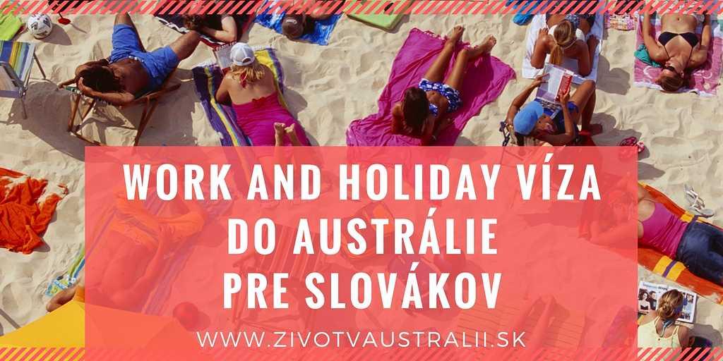 Život v Austrálii - Work and Holiday víza do Austrálie pre Slovákov